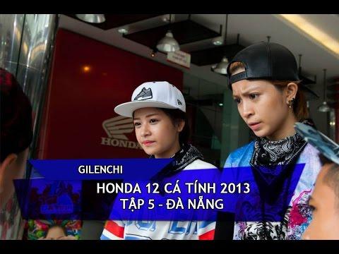 [Gilenchi CUT] Honda 12 cá tính 2013 | Tập 5 | Đà Nẵng
