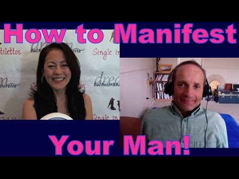 Dating Advice for Women - How to Manifest Your Man