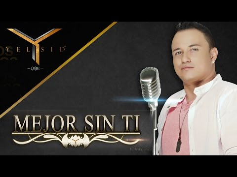 Mejor Sin Ti - Version Reggaeton (Video Lyrics) - Yelsid