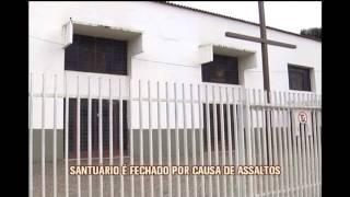 Santu�rio de Ro�a Grande � fechado por causa de assaltos