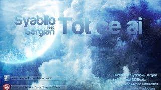 Syabllo feat. Sergian - Tot ce ai