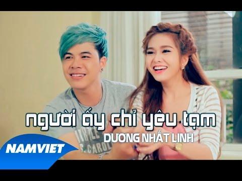 Người Ấy Chỉ Yêu Tạm - Dương Nhất Linh [MV HD OFFICIAL]