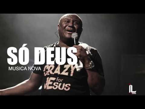 Irmão Lázaro - Só Deus - Musica NOVA
