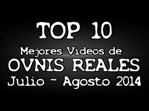 TOP 10 Mejores Videos de OVNIS Reales 2014 Julio - Agosto  Ranking UFO Extranormal
