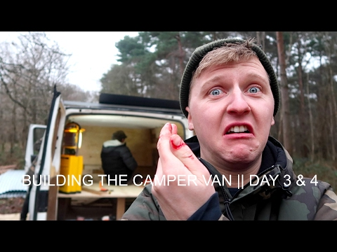 BUILDING THE CAMPER VAN || DAY 3 & 4