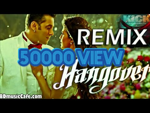 Hangover Remix [HipHop Version] From Movie Kick feat. Salman Khan | Remixed By Sanjay Multani