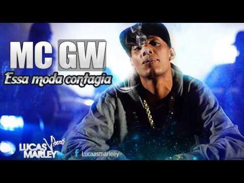 Mc GW - Essa Moda Contagia [LANÇAMENTO 2013]