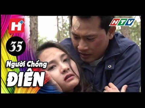 Người Chồng Điên - Tập 35 | Phim Tình Cảm Việt Nam Đặc Sắc Mới Nhất 2016