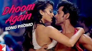 Dhoom Again Song Promo DHOOM:2