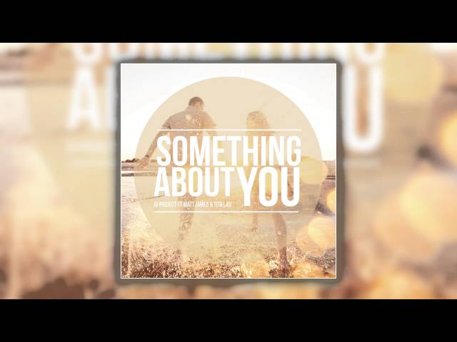 JV Project feat. Matt James & Tita Lau - Something About You (Extended Mix) [Cover Art]