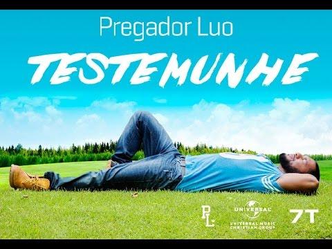 Nova Música - Pregador Luo - TESTEMUNHE - 2015
