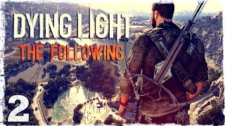 [Coop] Dying Light: The Following. #2: Плакальщик.