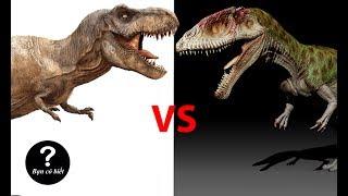 Bạo chúa T-rex vs Carcharodontosaurus, con nào sẽ thắng #19   Bạn Có Biết?