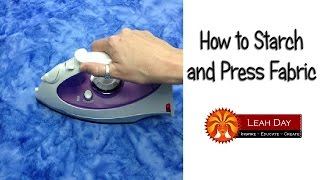 How To Iron And Starch Your Quilting Fabrics