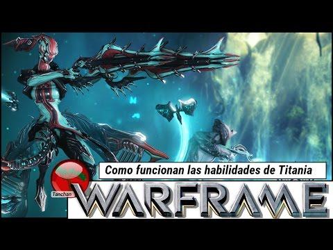 Como funcionan las habilidades del warframe Titania. Gameplay en español