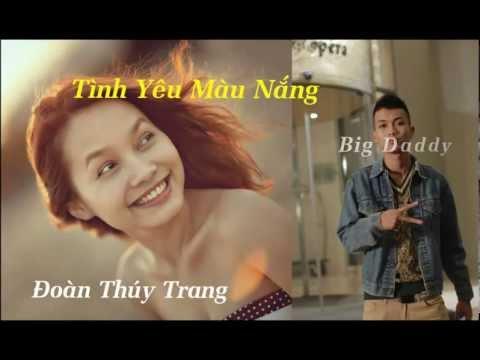 Tình Yêu Màu Nắng - Đoàn Thúy Trang ft. Big Daddy