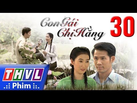 THVL | Con gái chị Hằng - Tập 30