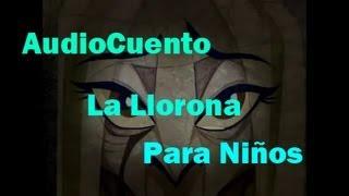 """Audio Cuento De Terror Para Niños """"La Llorona"""" Semana"""