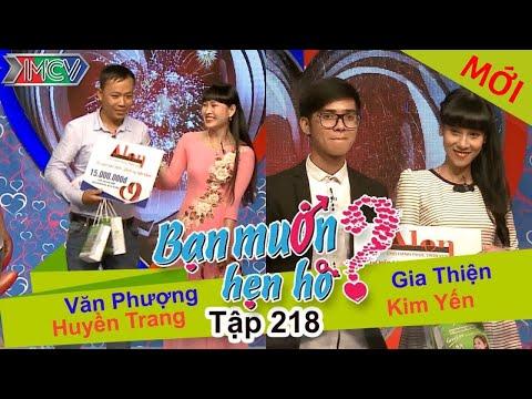 Văn Phượng - Huyền Trang | Gia Thiện - Kim Yến | BẠN MUỐN HẸN HÒ | Tập 218 | 07/11/2016