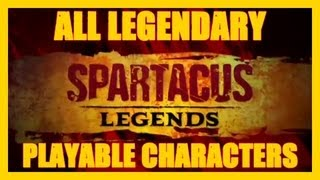 SPARTACUS LEGENDS ALL LEGENDARY CHARACTERS GANNICUS