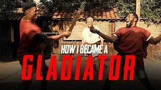 How I became a Gladiator