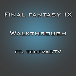 Final Fantasy IX Walkthrough