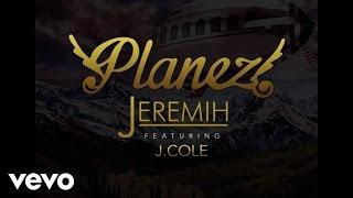 Jeremih - Planez ft. J. Cole (Audio)