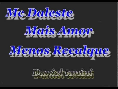 Baixar Mc Daleste Mais Amor Menos Recalque $ 2013 (PrOD D.t)