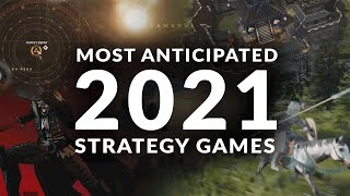 MOST ANTICIPATED NEW STRATEGY GAMES 2021 (Real Time Strategy, 4X & Turn Based Strategy Games)