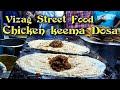 Chicken Keema Dosa || Sagar Tiffins || Jagadamba Centre in Vizag || Indian Street Food