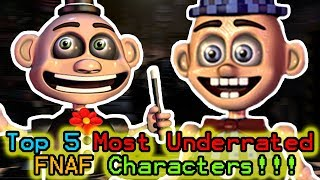 Top 5 Most Underrated FNAF Characters!!!    DO YOU GUYS REMEMBER THESE CHARACTERS???