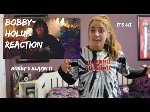 Bobby- HOLUP! Reaction