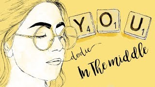 """In The Middle Lyrics - dodie (""""YOU"""" EP Official Audio)"""