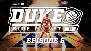 2018-19 Duke Blue Planet | Episode 6