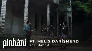 Pinhani ft. Melis Danişmend - Peki Madem