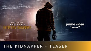 The Kidnapper - Teaser- Breathe - Into The Shadows- Abhish..