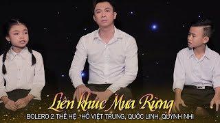 Bolero Hai Thế Hệ - Liên Khúc Mưa Rừng - Hồ Việt Trung, Quốc Linh, Quỳnh Nhi
