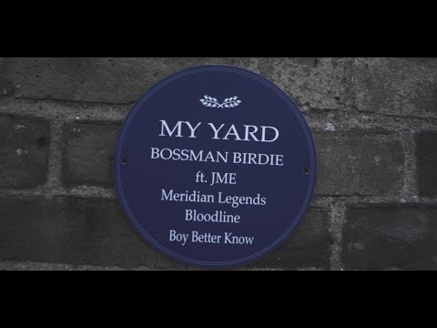 My Yard - Bossman Birdie ft Jme