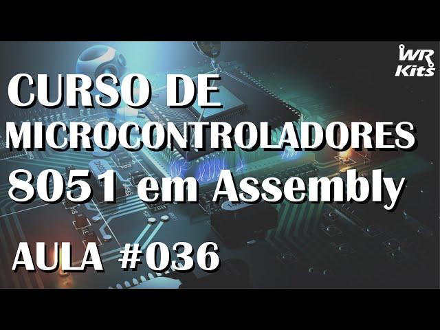 CONTROLE DE LÂMPADAS | Assembly para 8051 #036