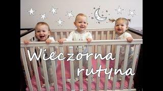 Wieczorna rutyna trojaczków | Triplets night routine 🌛