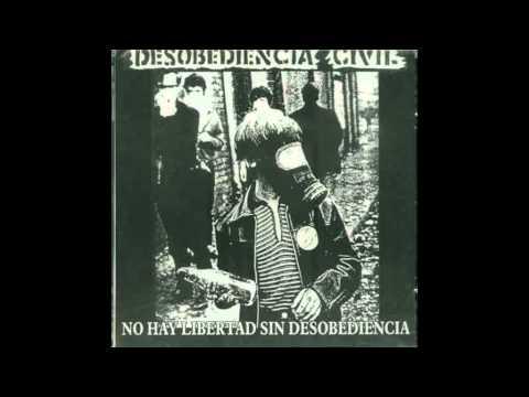 Desobediencia civil - No Hay Libertad sin Desobediencia (ALBUM COMPLETO)