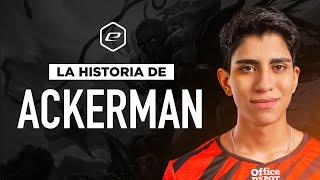 La Historia de Ackerman: Desde la B hasta el MSI 2021