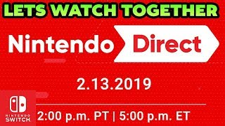 NEW Nintendo Direct Febuary 13th 2019 LETS WATCH TOGETHER! (Pokemon Gen 8 Maybe, Fire Emblem & More)
