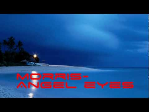 Morris - Angel eyes Official Version 2010