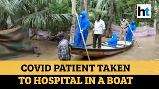 Watch: Andhra Police uses boat to take Covid patient to ho..