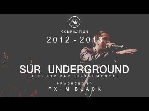 XXXVII - SUR UNDERGROUND - BASE DE RAP BEAT HIP-HOP INSTRUMENTAL (2012 - 2013) PROD FX-M BLACK