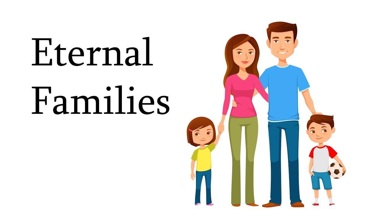 Eternal Families – Part 1