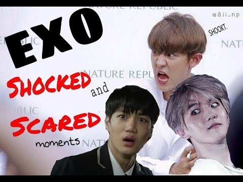 EXO being scared and shocked