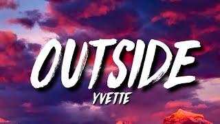 """Yvette - Outside (Lyrics) """"Break that dick bitch"""" [Tiktok Song]"""