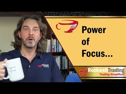 The Power of Focusing on One Thing | Rockwell Trading